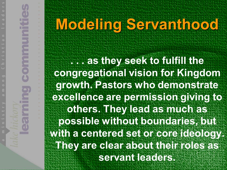 Modeling Servanthood... as they seek to fulfill the congregational vision for Kingdom growth.