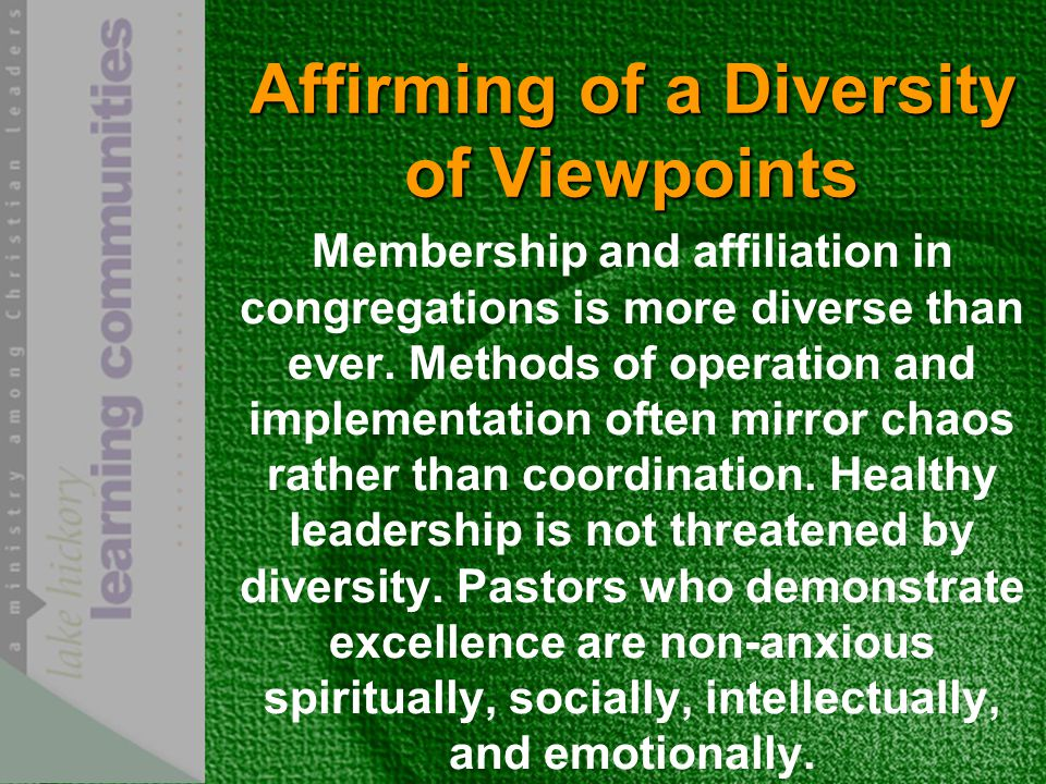 Affirming of a Diversity of Viewpoints Membership and affiliation in congregations is more diverse than ever.