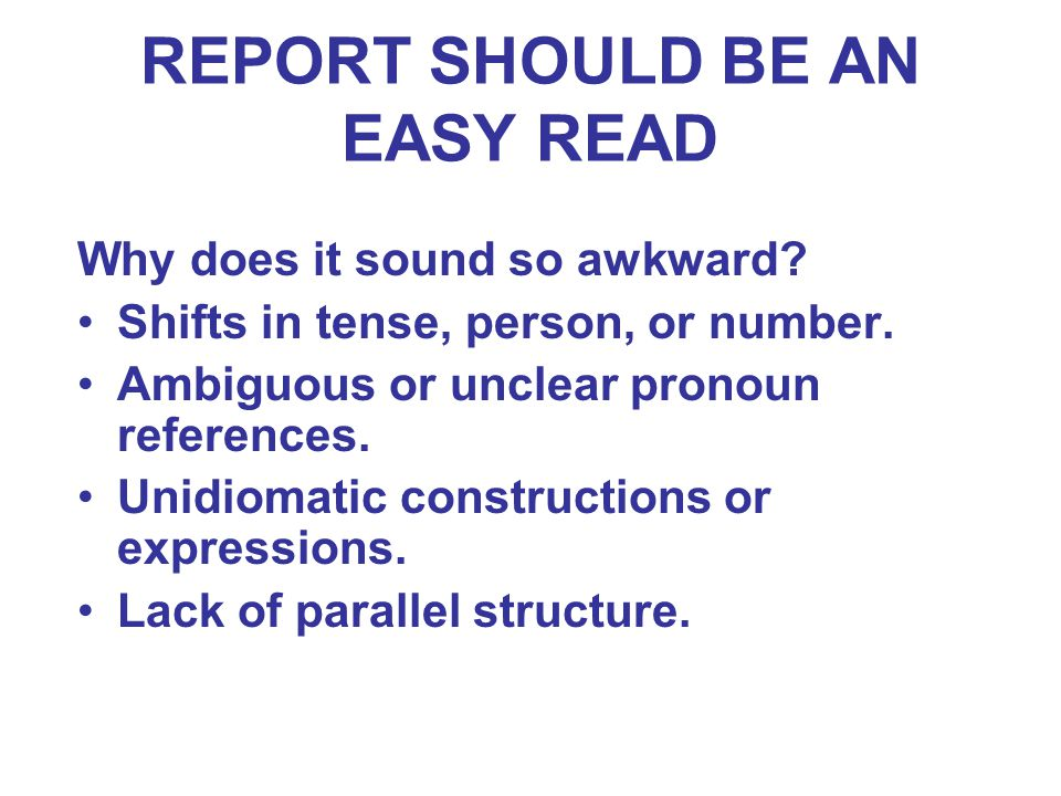 REPORT SHOULD BE AN EASY READ Why does it sound so awkward.