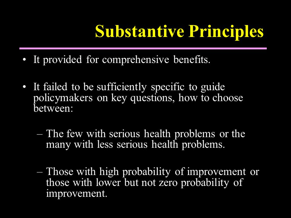 Substantive Principles It provided for comprehensive benefits.