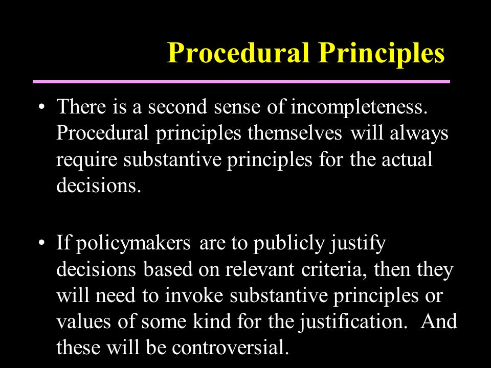 Procedural Principles There is a second sense of incompleteness.