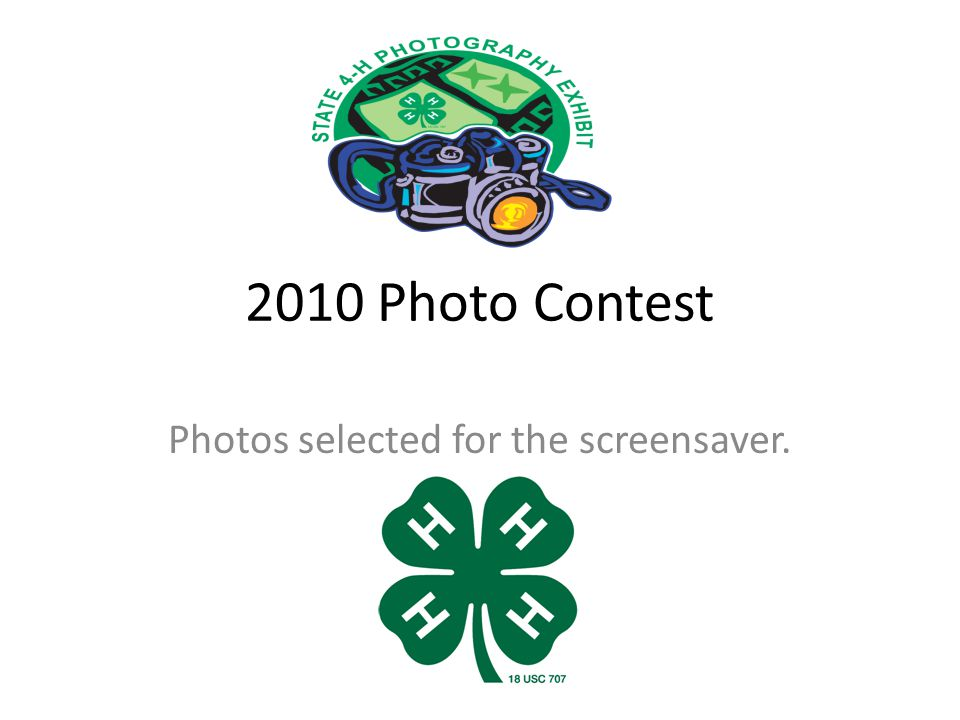 2010 Photo Contest Photos selected for the screensaver.