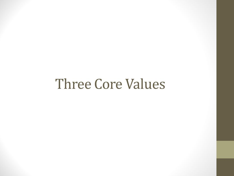 Three Core Values