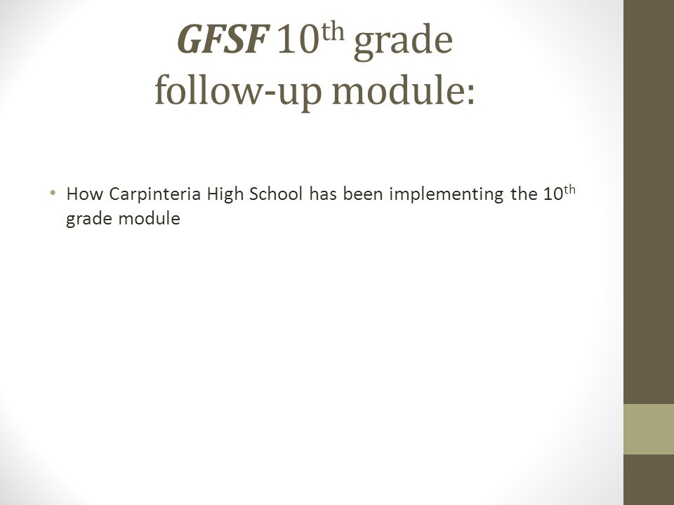 GFSF 10 th grade follow-up module: How Carpinteria High School has been implementing the 10 th grade module