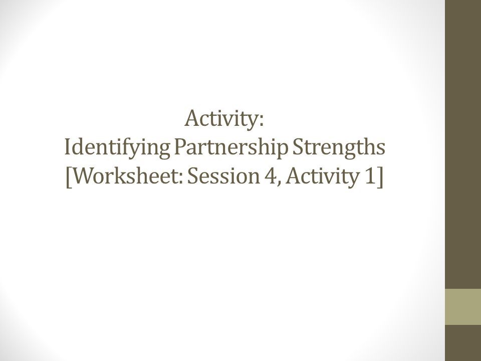 Activity: Identifying Partnership Strengths [Worksheet: Session 4, Activity 1]
