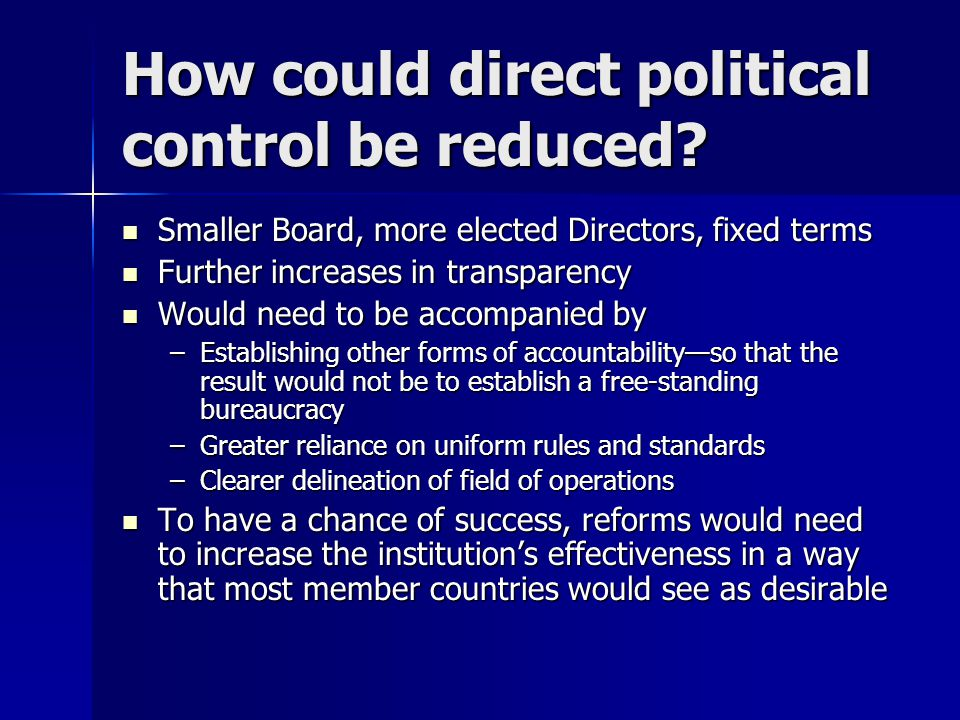 How could direct political control be reduced.