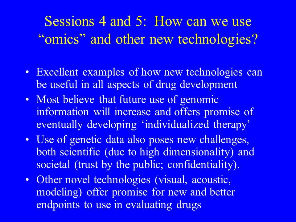 Sessions 4 and 5: How can we use omics and other new technologies.