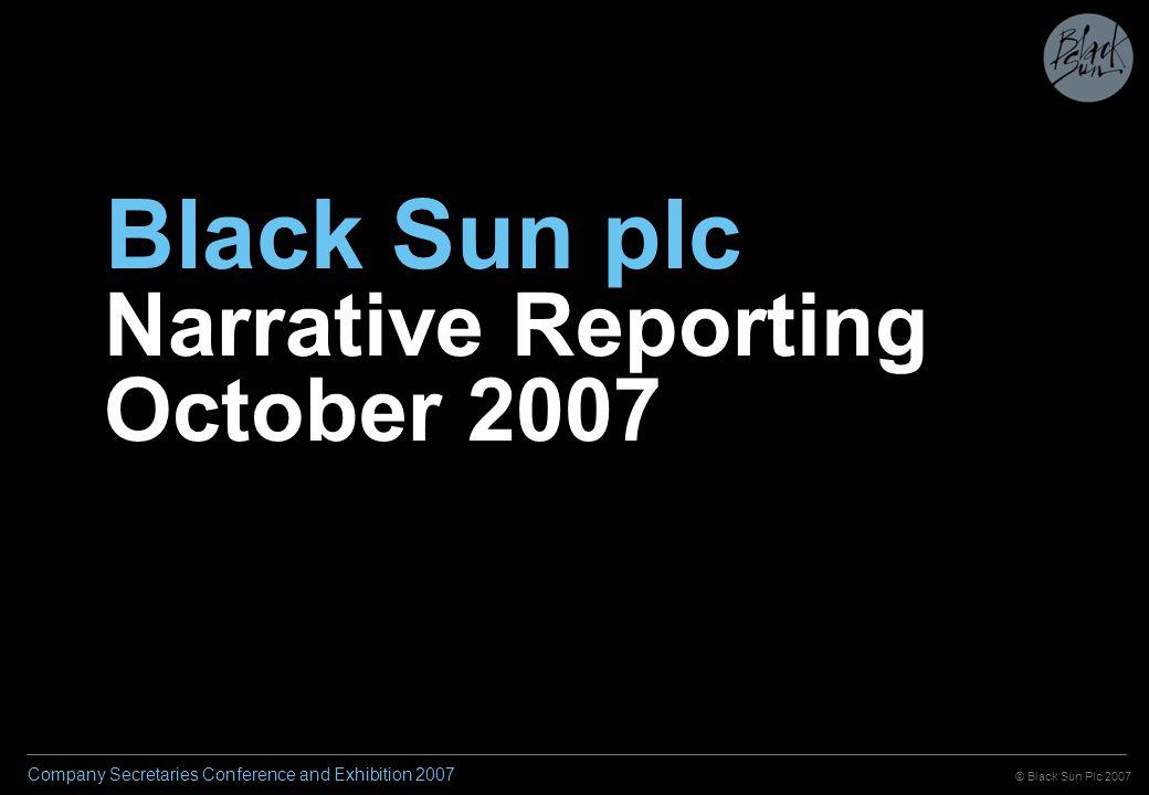 © Black Sun Plc 2007 Company Secretaries Conference and Exhibition 2007 Thank you spilot@blacksunplc.com