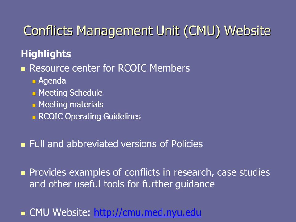 Conflicts Management Unit (CMU) Website Highlights Resource center for RCOIC Members Agenda Meeting Schedule Meeting materials RCOIC Operating Guideli