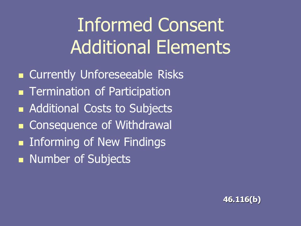 Informed Consent Additional Elements Currently Unforeseeable Risks Termination of Participation Additional Costs to Subjects Consequence of Withdrawal