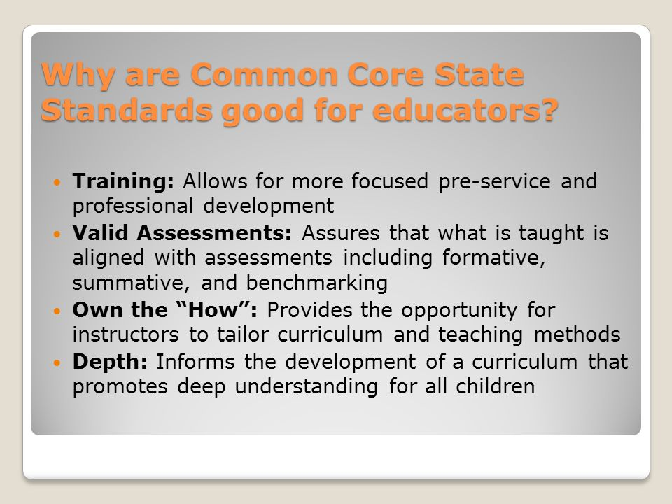 Why are Common Core State Standards good for educators.