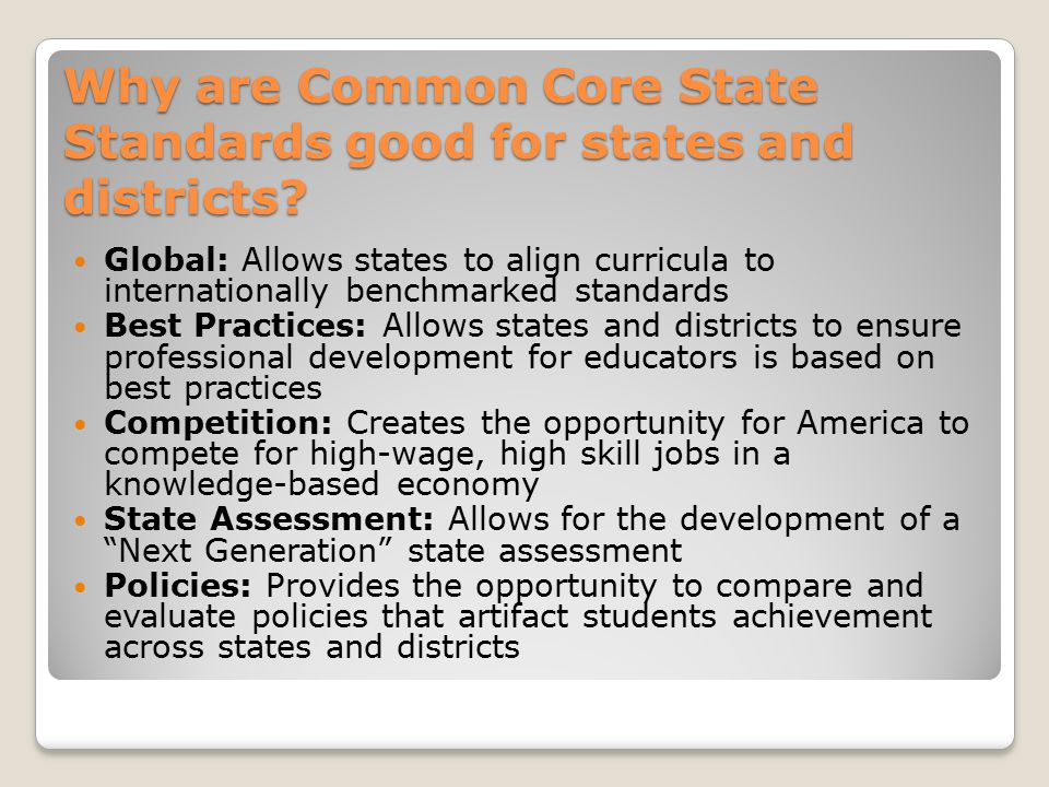 Why are Common Core State Standards good for states and districts.