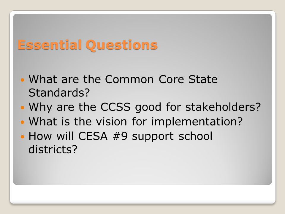 Essential Questions What are the Common Core State Standards.