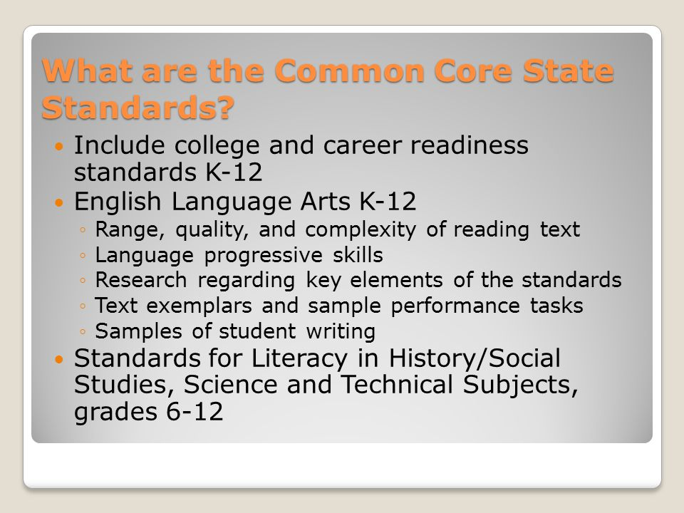 Learn more about the CCSS at: www.corestandards.org