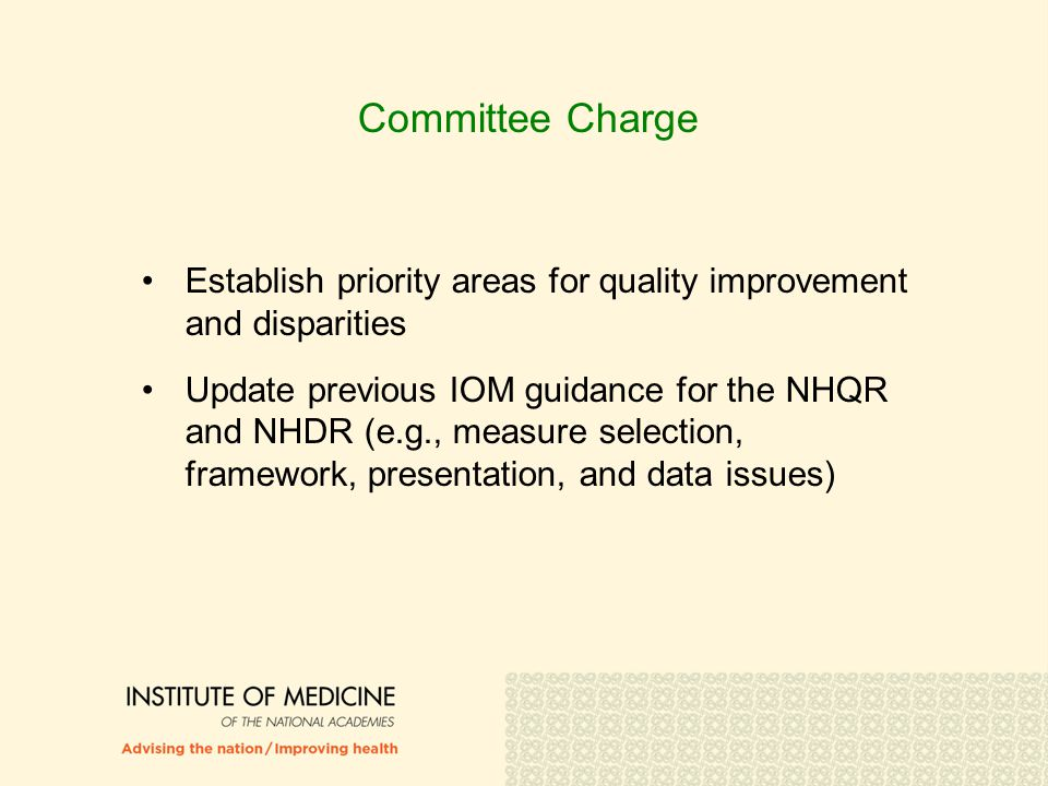 Committee Vision for NHQR & NHDR Be more forward-looking and action-oriented Focus on priority areas and on measures with greatest potential for impact on population health Ensure that equity is conveyed as integral to quality improvement Present data in ways that identifies for policy makers and others the results of and prospects for evidence-based policies and interventions