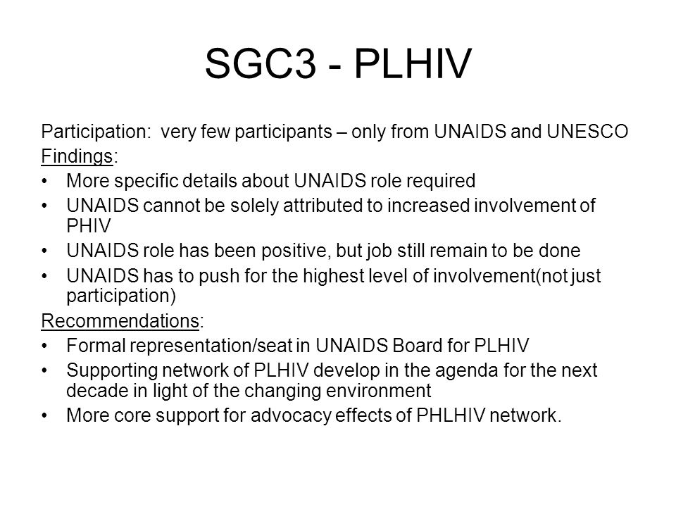 SGC3 - PLHIV Participation: very few participants – only from UNAIDS and UNESCO Findings: More specific details about UNAIDS role required UNAIDS cann