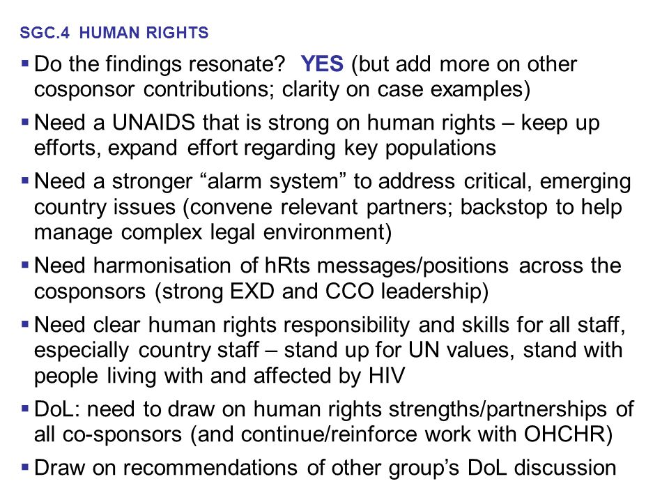 SGC.4 HUMAN RIGHTS  Do the findings resonate? YES (but add more on other cosponsor contributions; clarity on case examples)  Need a UNAIDS that is s