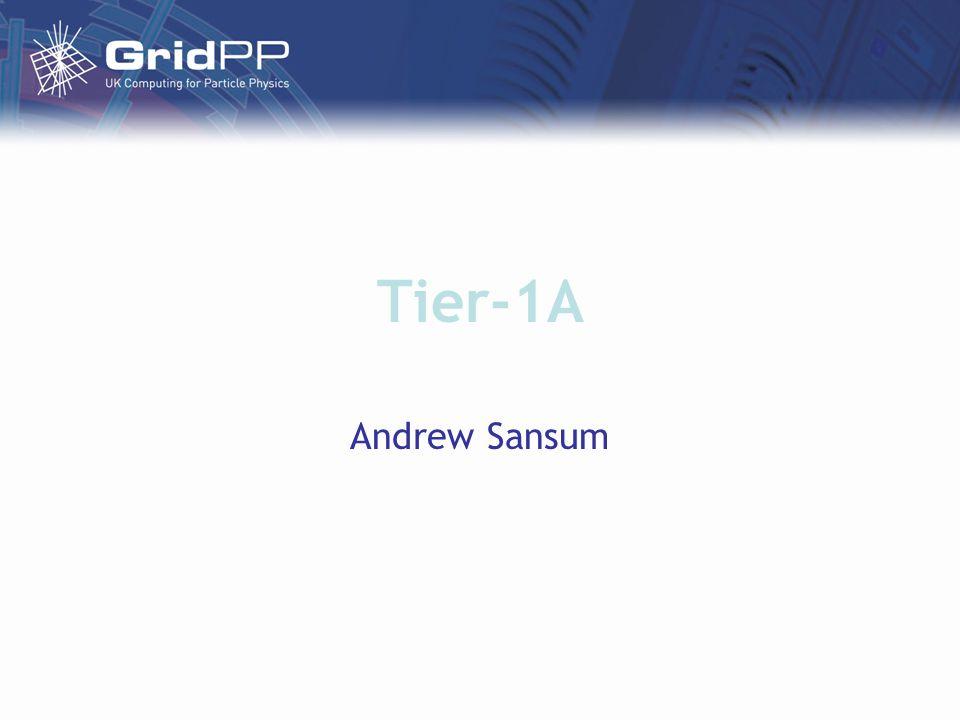 Tier-1A Andrew Sansum