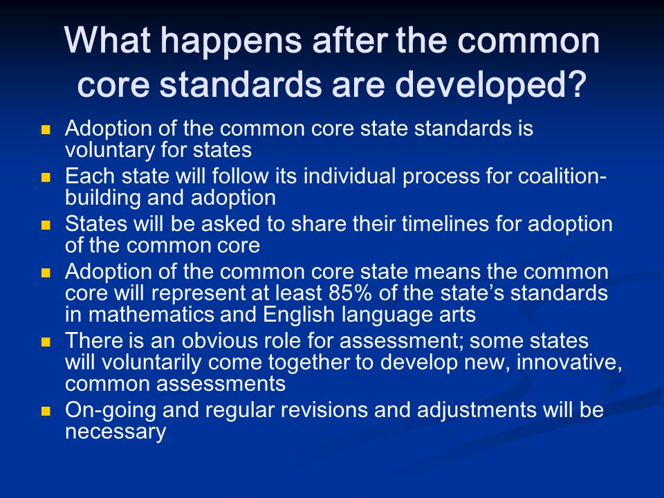 What happens after the common core standards are developed.