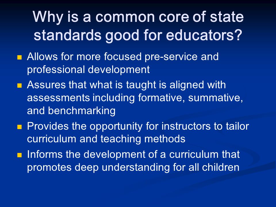 Why is a common core of state standards good for educators.