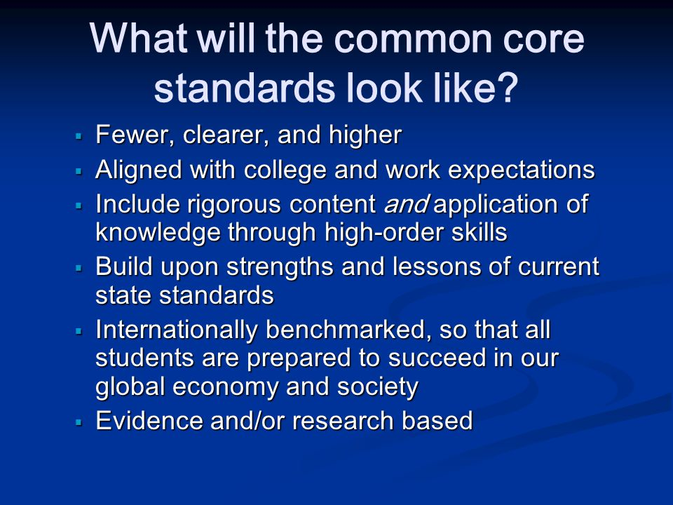What will the common core standards look like.