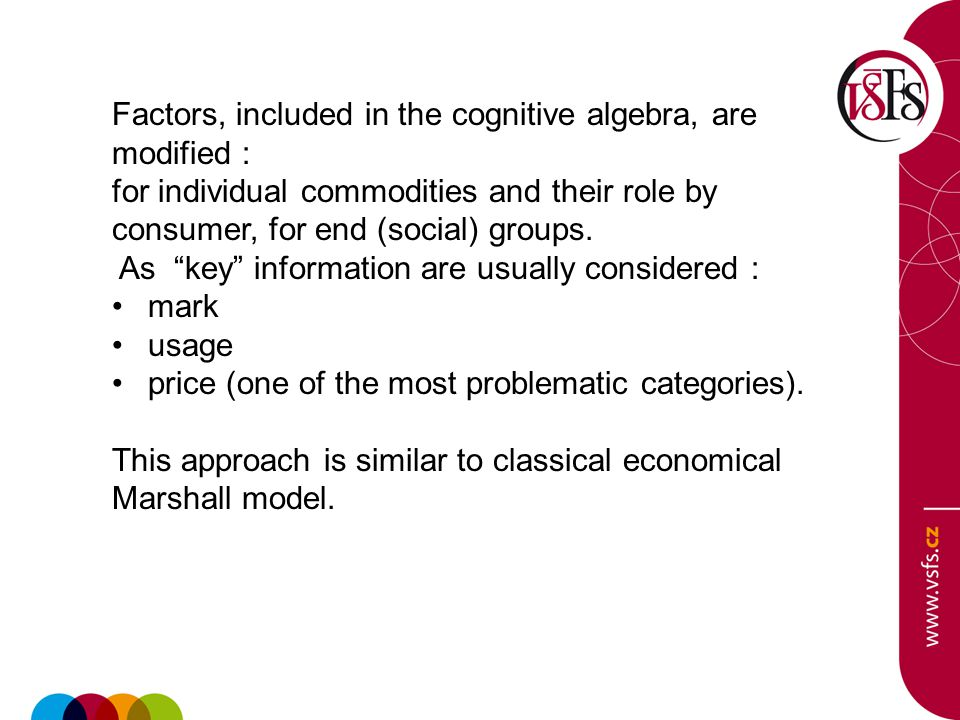"""Factors, included in the cognitive algebra, are modified : for individual commodities and their role by consumer, for end (social) groups. As """"key"""" in"""