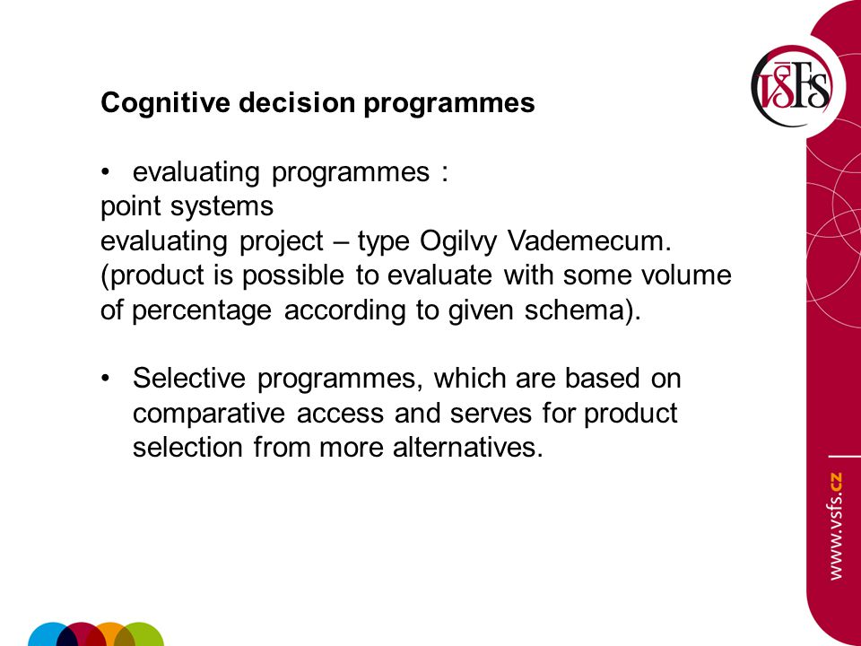 Cognitive decision programmes evaluating programmes : point systems evaluating project – type Ogilvy Vademecum.