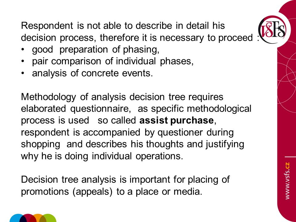Respondent is not able to describe in detail his decision process, therefore it is necessary to proceed : good preparation of phasing, pair comparison