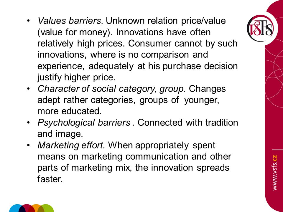 Values barriers. Unknown relation price/value (value for money).