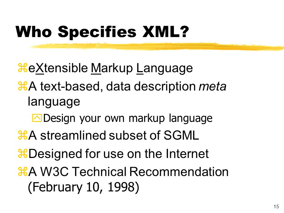 15 Who Specifies XML.