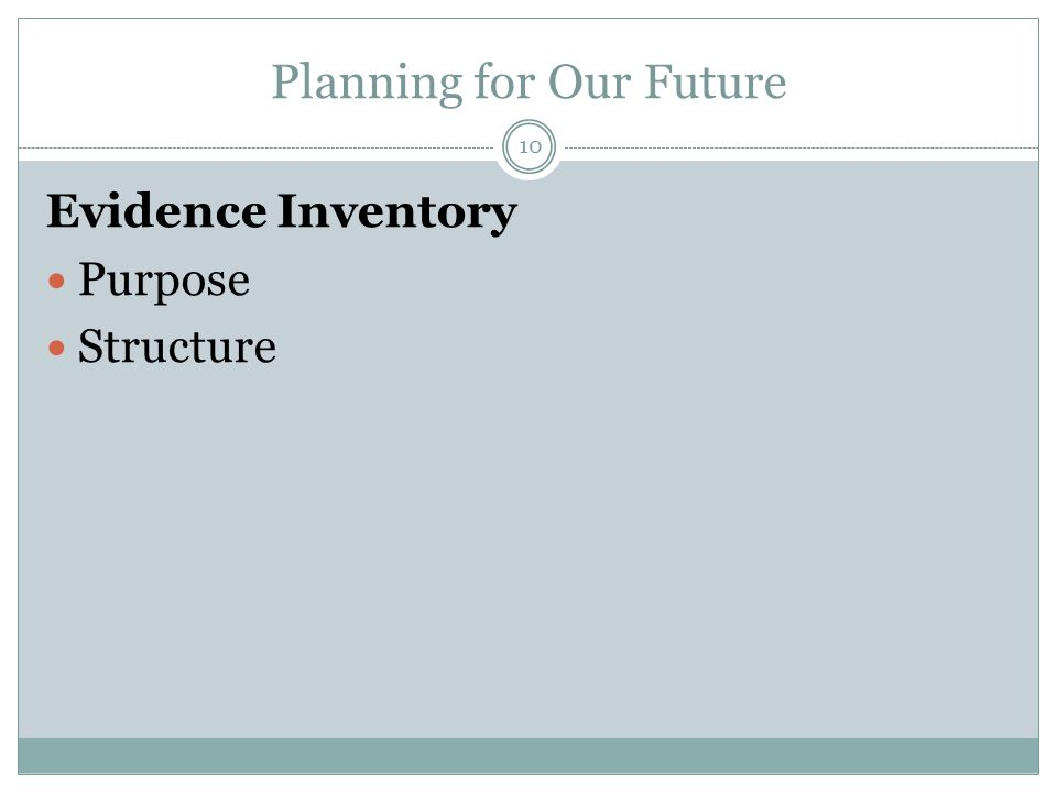 Planning for Our Future Evidence Inventory Purpose Structure 10