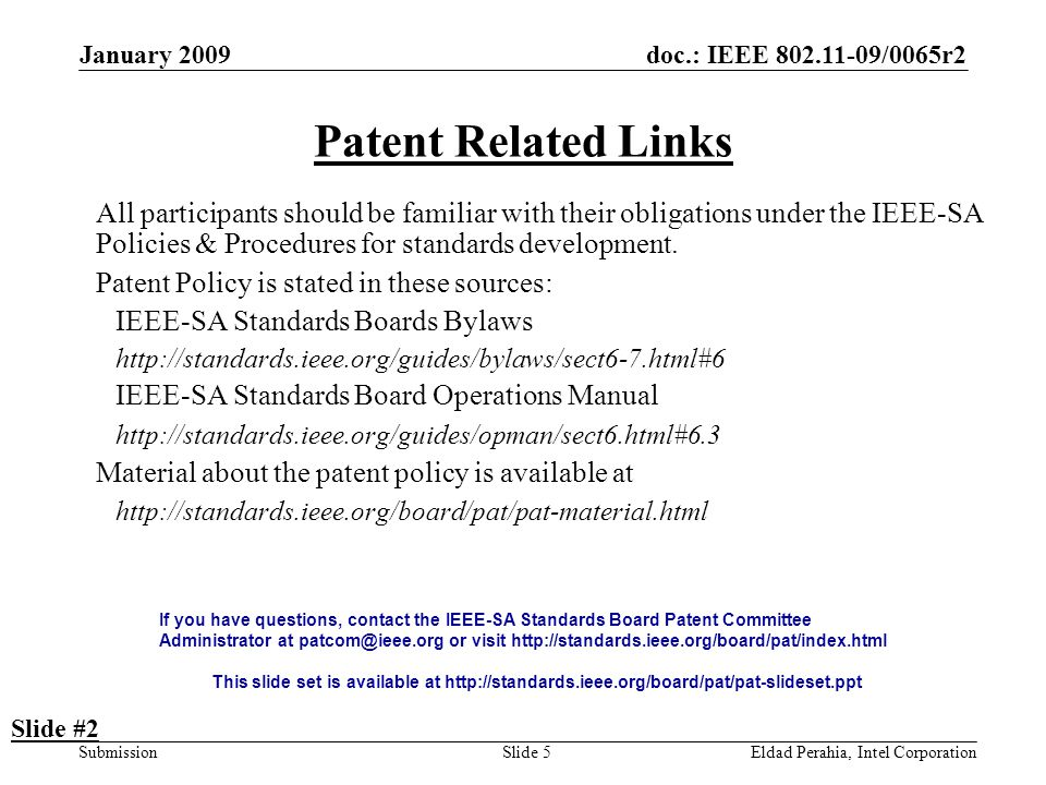 doc.: IEEE 802.11-09/0065r2 Submission January 2009 Eldad Perahia, Intel CorporationSlide 5 Patent Related Links All participants should be familiar w