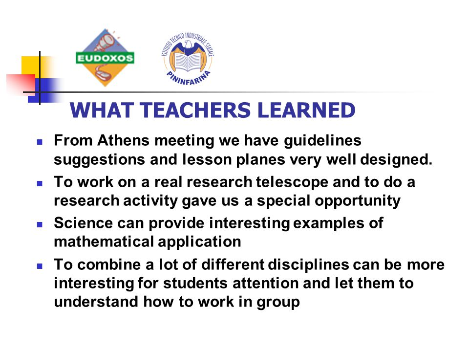 From Athens meeting we have guidelines suggestions and lesson planes very well designed.