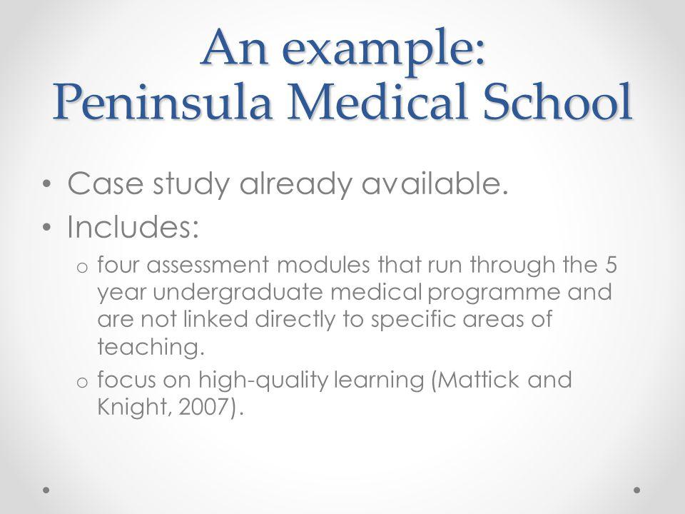 An example: Peninsula Medical School Case study already available.