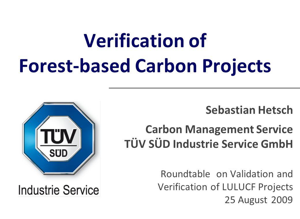 Thank you for your attention Sebastian Hetsch TÜV SÜD - Carbon Management Service sebastian.hetsch@tuev-sued.de www.tuev-sued.de/climatechange
