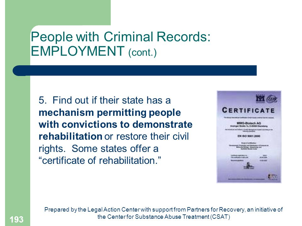 Prepared by the Legal Action Center with support from Partners for Recovery, an initiative of the Center for Substance Abuse Treatment (CSAT) 193 People with Criminal Records: EMPLOYMENT (cont.) 5.