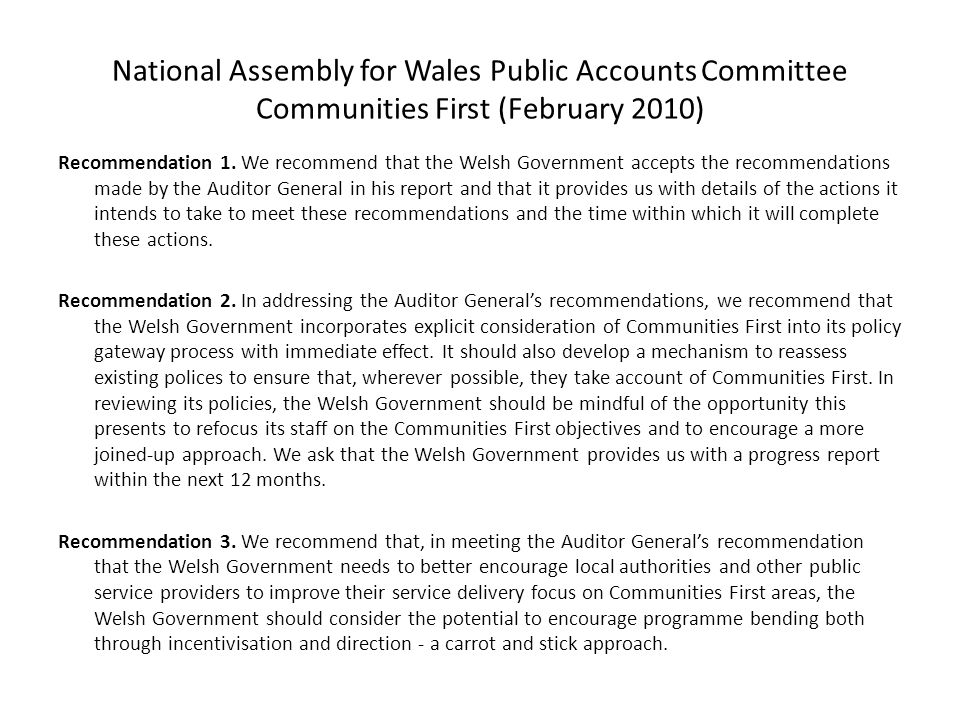 National Assembly for Wales Public Accounts Committee Communities First (February 2010) Recommendation 4.
