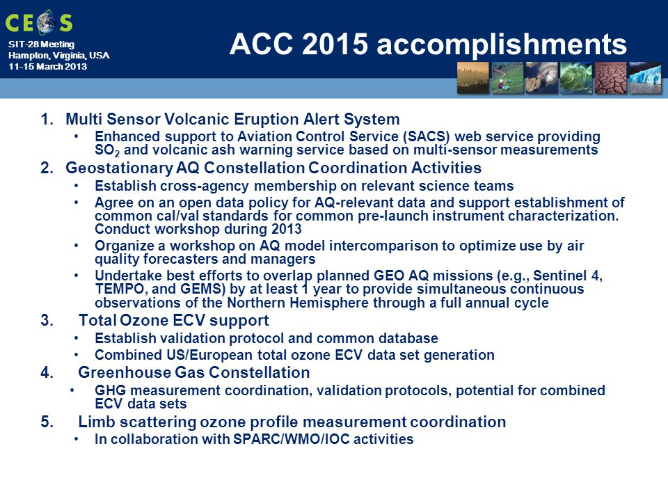 SIT-28 Meeting Hampton, Virginia, USA 11-15 March 2013 ACC 2015 accomplishments 1.Multi Sensor Volcanic Eruption Alert System Enhanced support to Avia