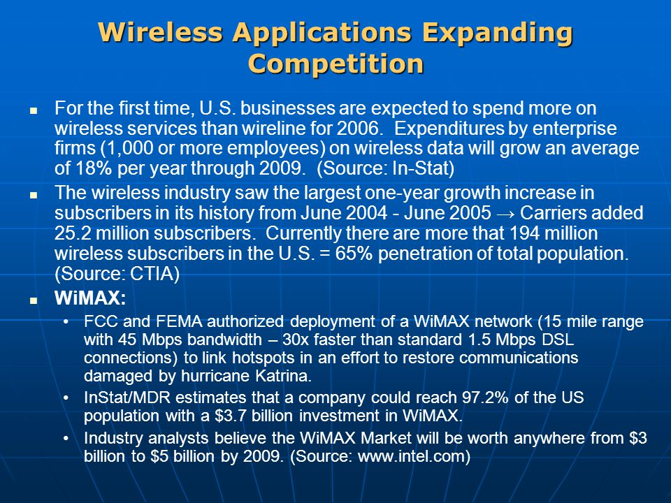 Wireless Applications Expanding Competition For the first time, U.S.