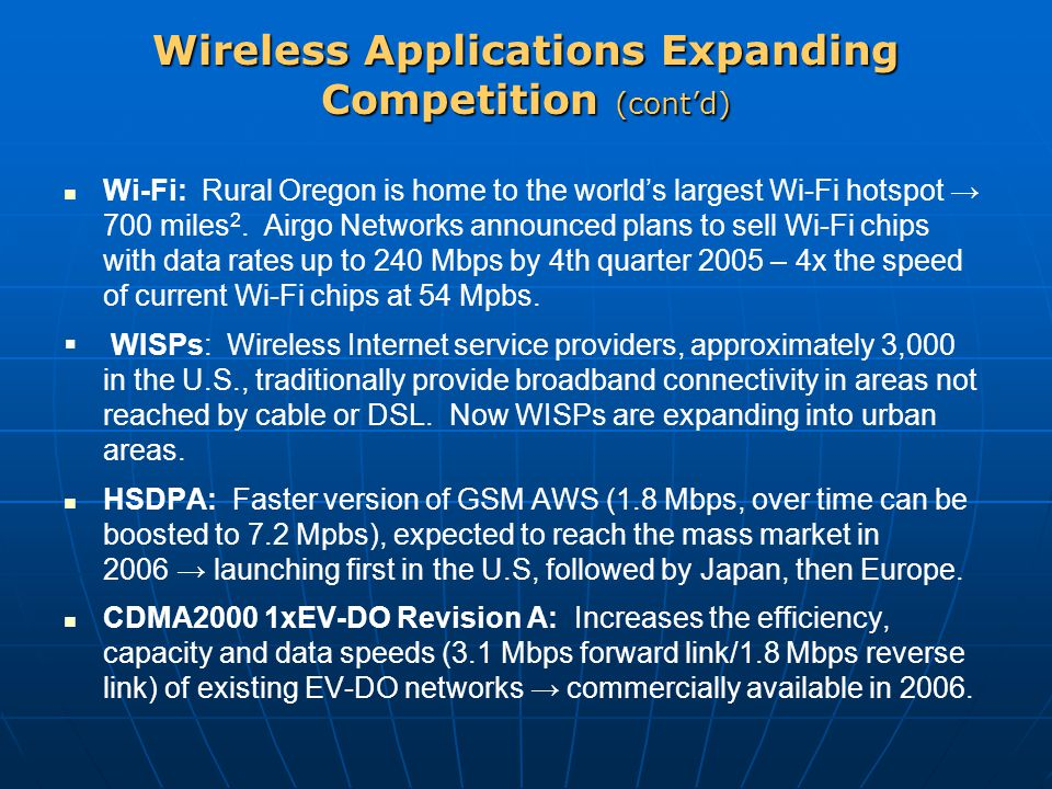 Wireless Applications Expanding Competition (cont'd) Wi-Fi: Rural Oregon is home to the world's largest Wi-Fi hotspot → 700 miles 2.