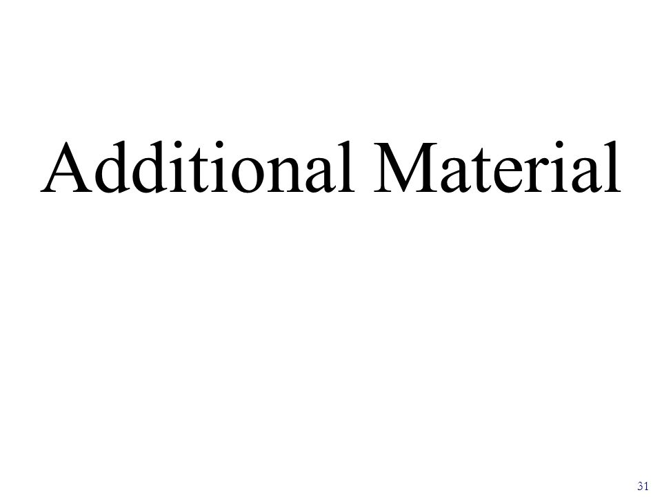 31 Additional Material