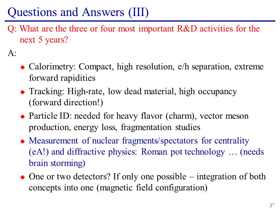 37 Questions and Answers (III) Q: What are the three or four most important R&D activities for the next 5 years.
