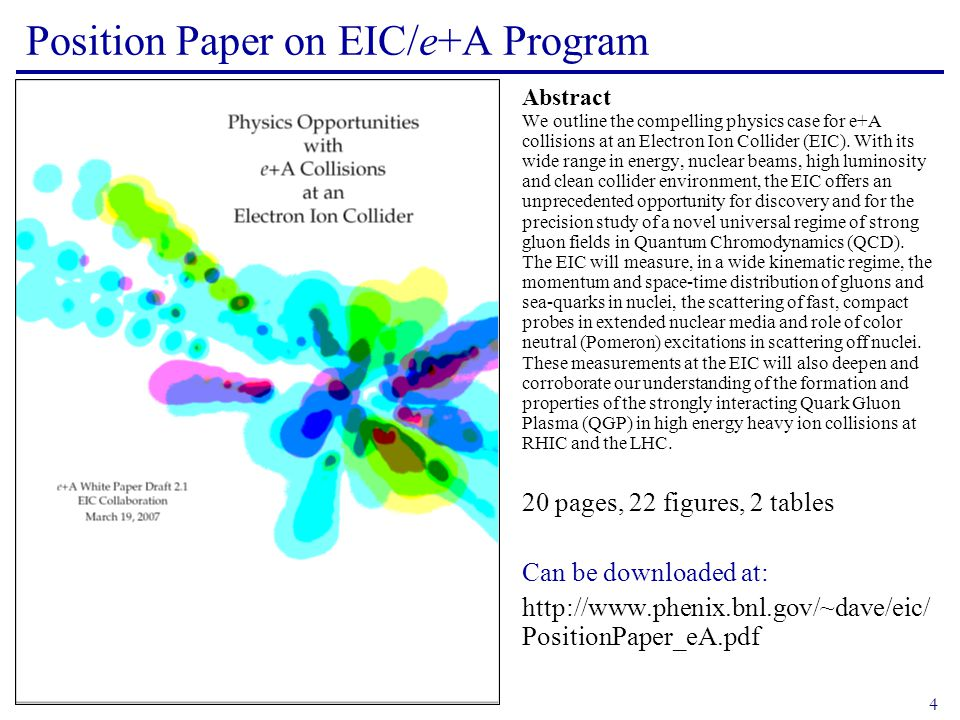 4 Position Paper on EIC/e+A Program Abstract We outline the compelling physics case for e+A collisions at an Electron Ion Collider (EIC).