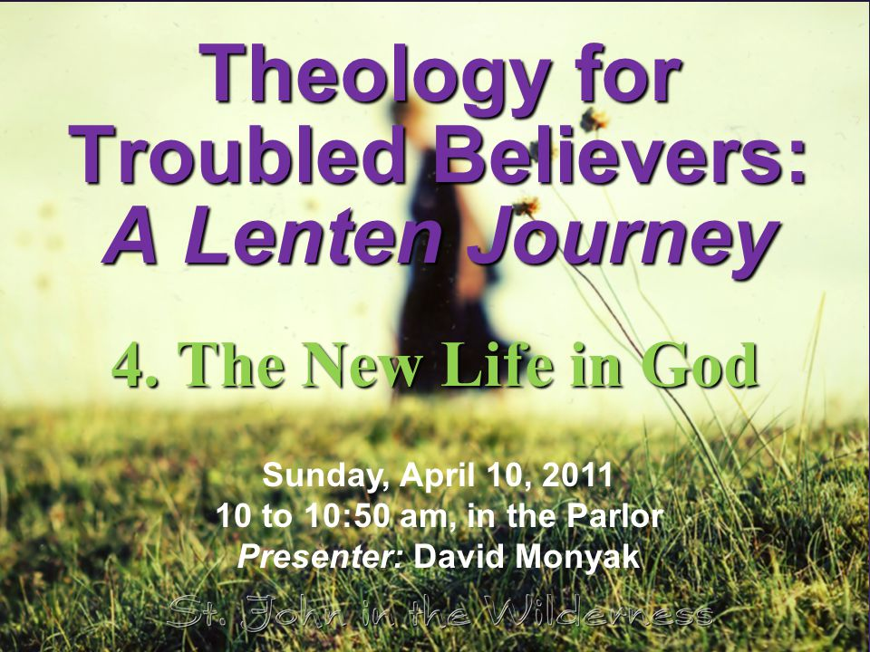 Theology for Troubled Believers: A Lenten Journey 4.