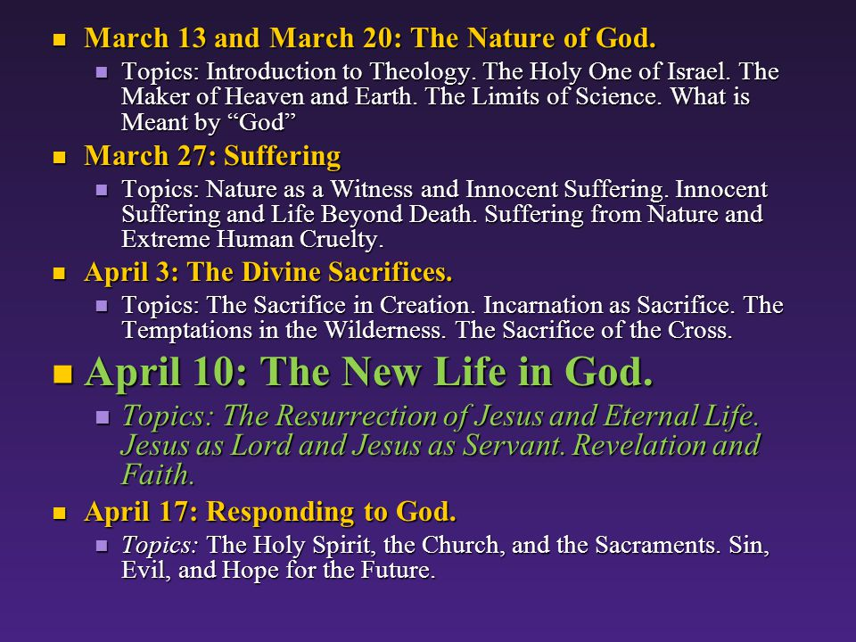 Next Time (April 17): Responding To God.Topics: The Holy Spirit, the Church and the Sacraments.