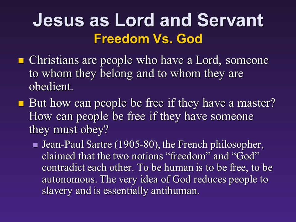 Jesus as Lord and Servant Freedom Vs.
