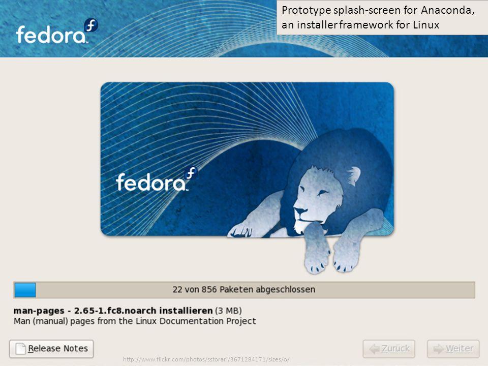 http://www.flickr.com/photos/sstorari/3671284171/sizes/o/ Prototype splash-screen for Anaconda, an installer framework for Linux