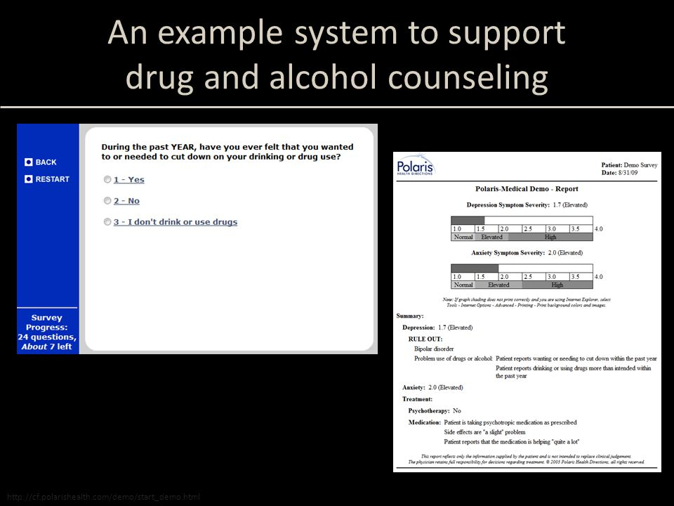 http://cf.polarishealth.com/demo/start_demo.html An example system to support drug and alcohol counseling