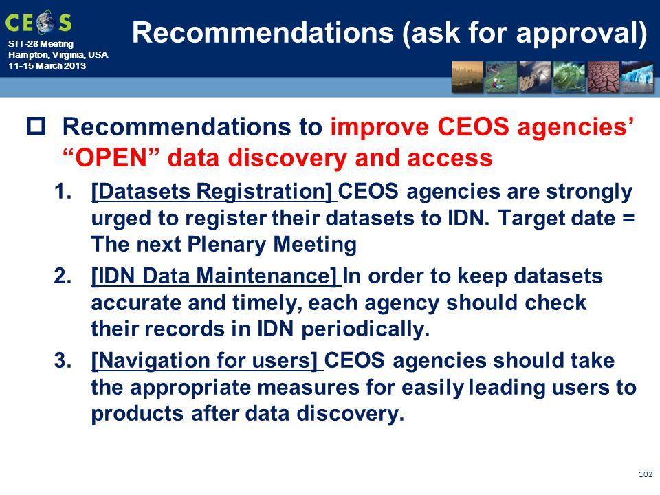 "SIT-28 Meeting Hampton, Virginia, USA 11-15 March 2013 Recommendations (ask for approval)  Recommendations to improve CEOS agencies' ""OPEN"" data disc"