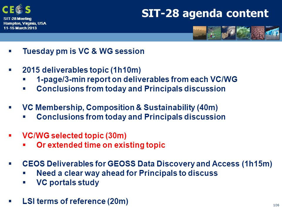 SIT-28 Meeting Hampton, Virginia, USA 11-15 March 2013 106 SIT-28 agenda content  Tuesday pm is VC & WG session  2015 deliverables topic (1h10m)  1
